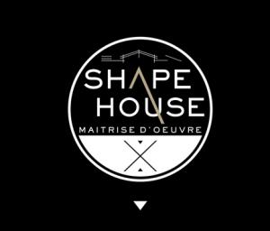 shape house maitre oeuvre